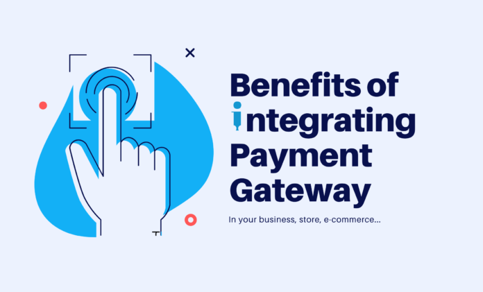benefits of integrating payment gateway
