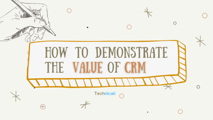 How to demonstrate the value of crm solution